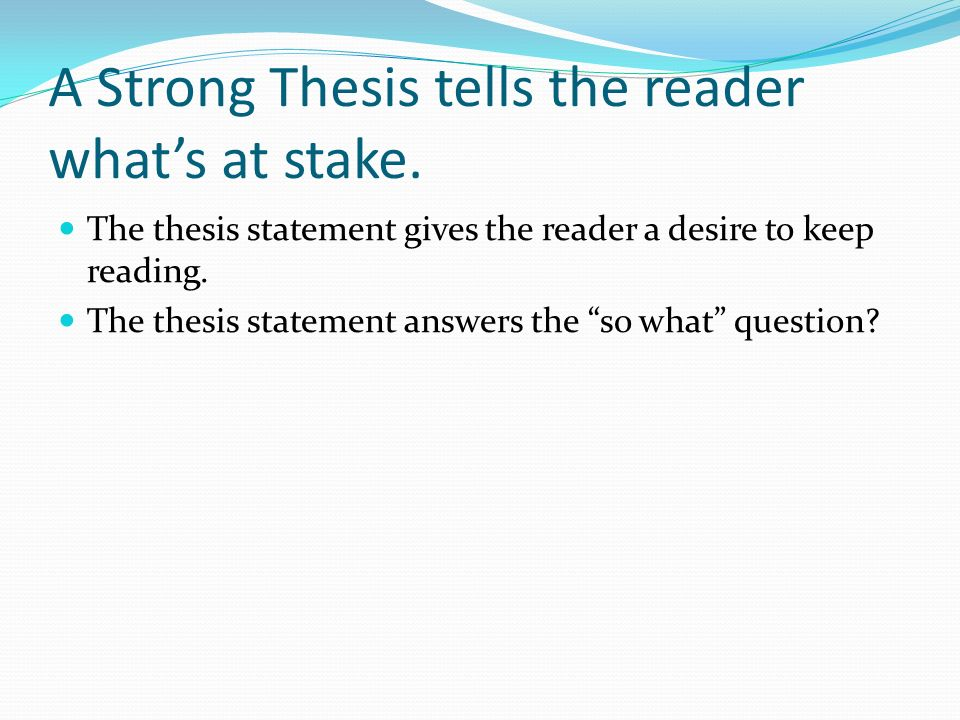 why do writers include thesis statements How to write a thesis statement example thesis statements with good statement language include: how do i begin writing a thesis statement.