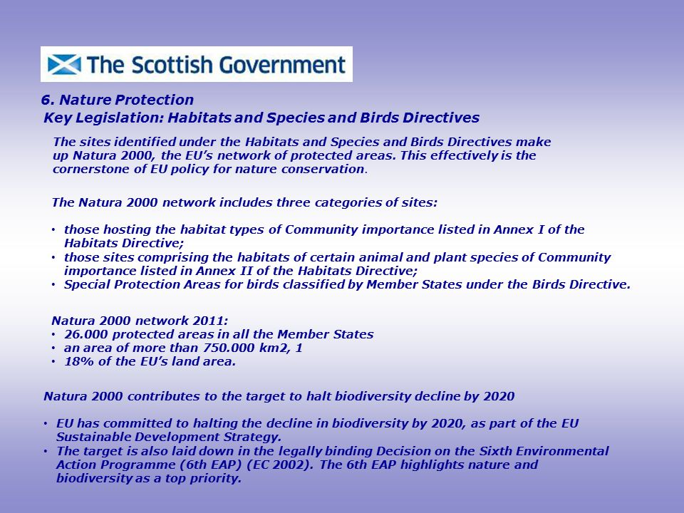 Key Legislation: Habitats and Species and Birds Directives 6.