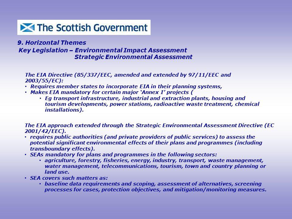 Key Legislation – Environmental Impact Assessment Strategic Environmental Assessment 9.