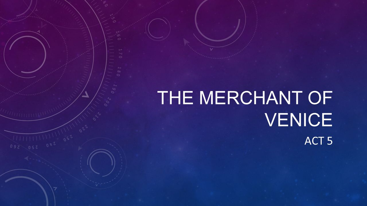 the merchant of venice act staging choices many films and plays 1 the merchant of venice act 5