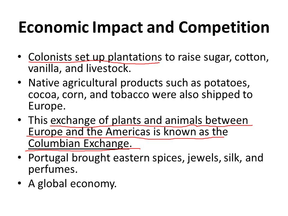 Economic Impact and Competition Colonists set up plantations to raise sugar, cotton, vanilla, and livestock.
