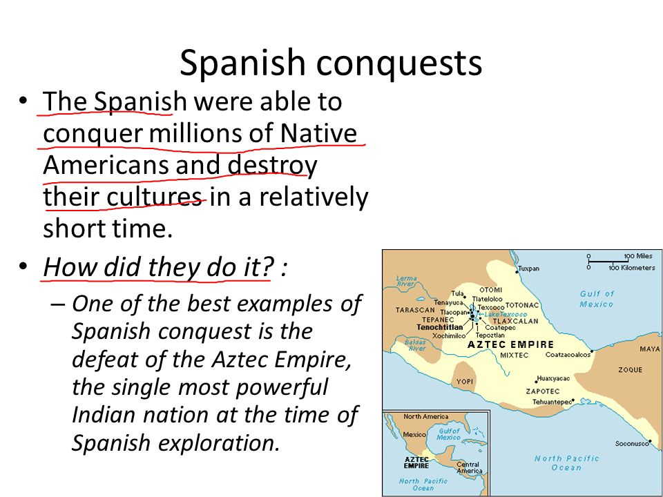 Spanish conquests The Spanish were able to conquer millions of Native Americans and destroy their cultures in a relatively short time.