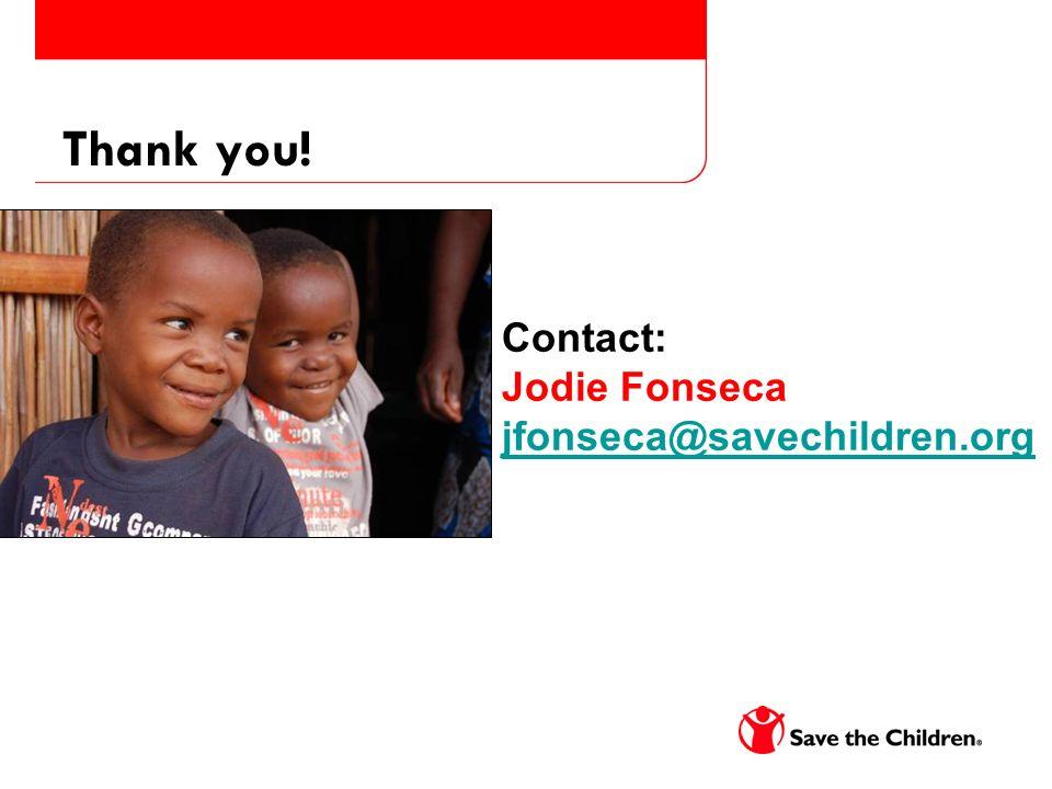 Thank you! Contact: Jodie Fonseca jfonseca@savechildren.org