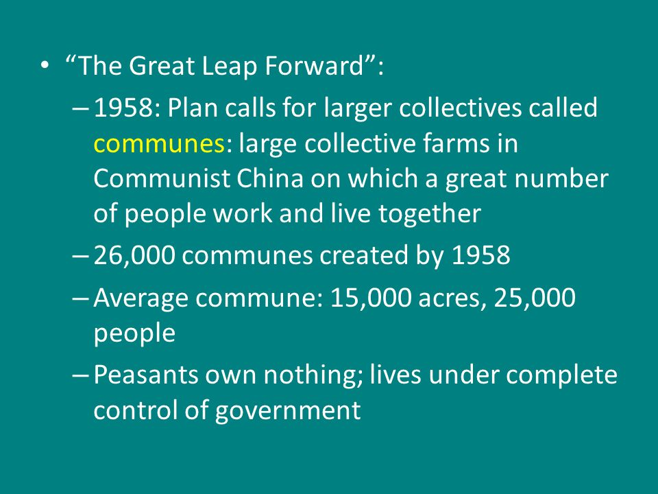 the great leap forward The great leap forward took place in 1958 the great leap forward was mao's attempt to modernisechina's economy so that by 1988, china would have an.