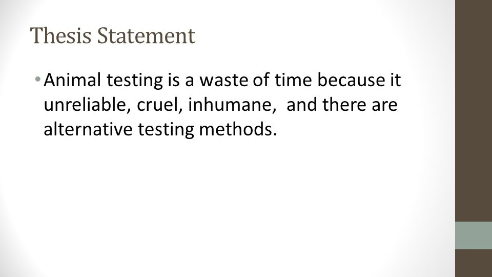 animal testing 3 essay What is a good animal testing essay thesis update 3 more than anything else, animal testing is unkind and a lot of pain is inflicted upon the animals and the.