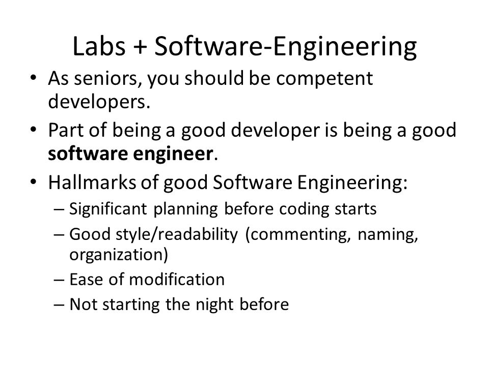 Labs + Software-Engineering As seniors, you should be competent developers.