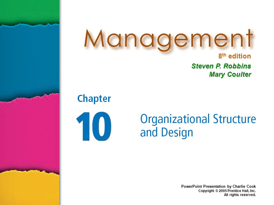 8 th edition Steven P. Robbins Mary Coulter PowerPoint Presentation by Charlie Cook Copyright © 2005 Prentice Hall, Inc. All rights reserved.