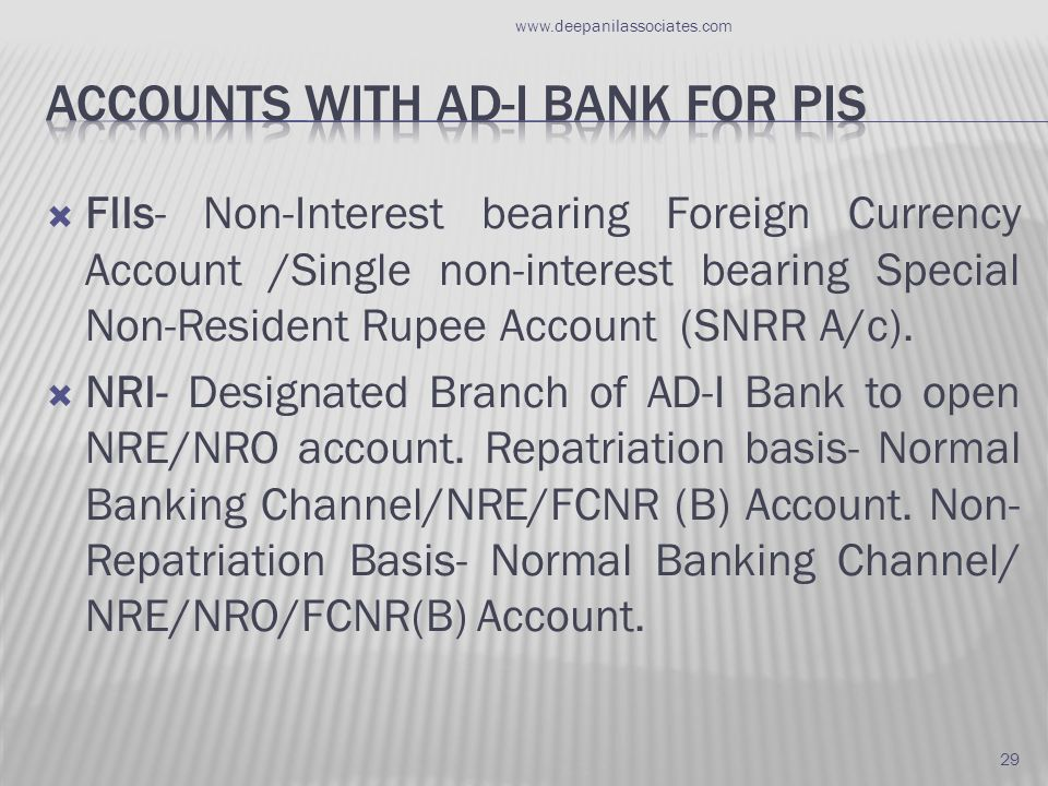  FIIs- Non-Interest bearing Foreign Currency Account /Single non-interest bearing Special Non-Resident Rupee Account (SNRR A/c).