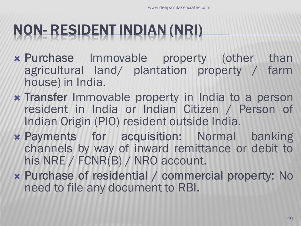  Purchase Immovable property (other than agricultural land/ plantation property / farm house) in India.