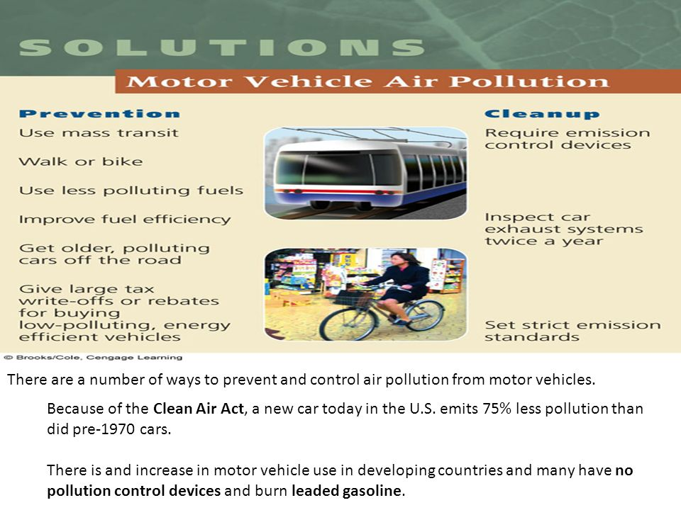 There are a number of ways to prevent and control air pollution from motor vehicles.