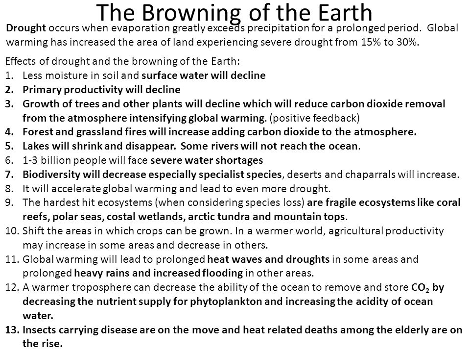 The Browning of the Earth Drought occurs when evaporation greatly exceeds precipitation for a prolonged period.
