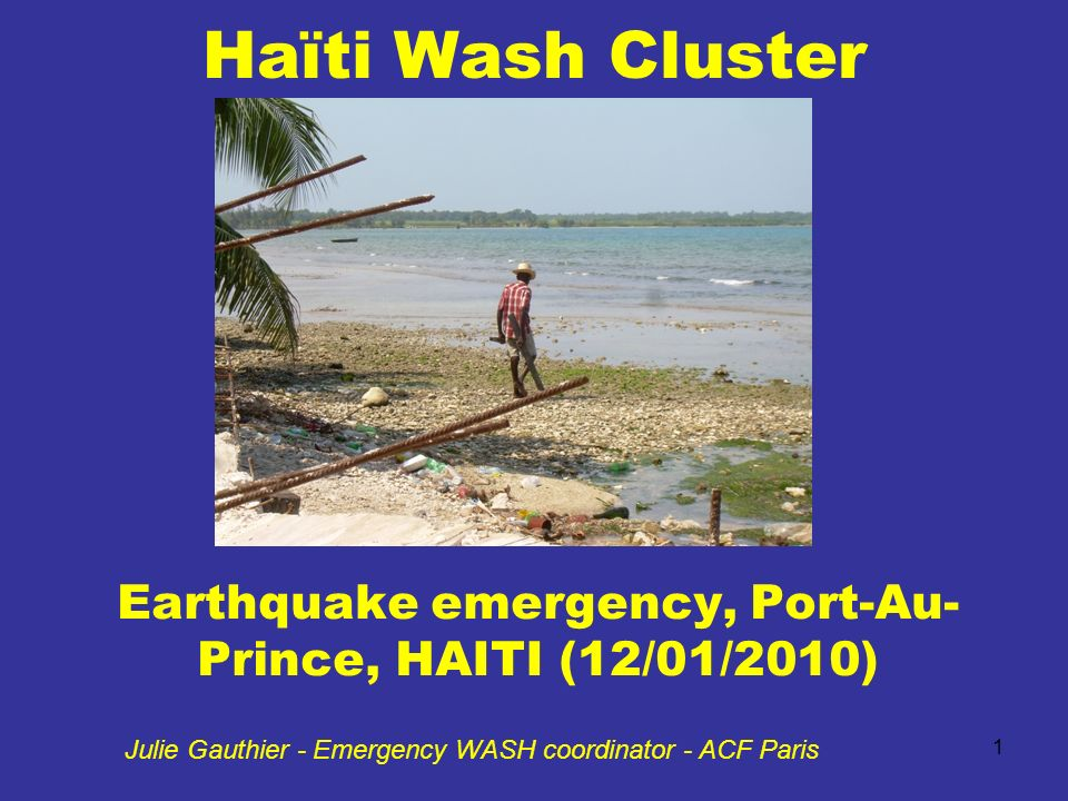 Haïti Wash Cluster Earthquake Emergency PortAu Prince HAITI - Paris port au prince