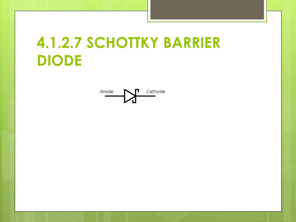 4.1.2.7 SCHOTTKY BARRIER DIODE