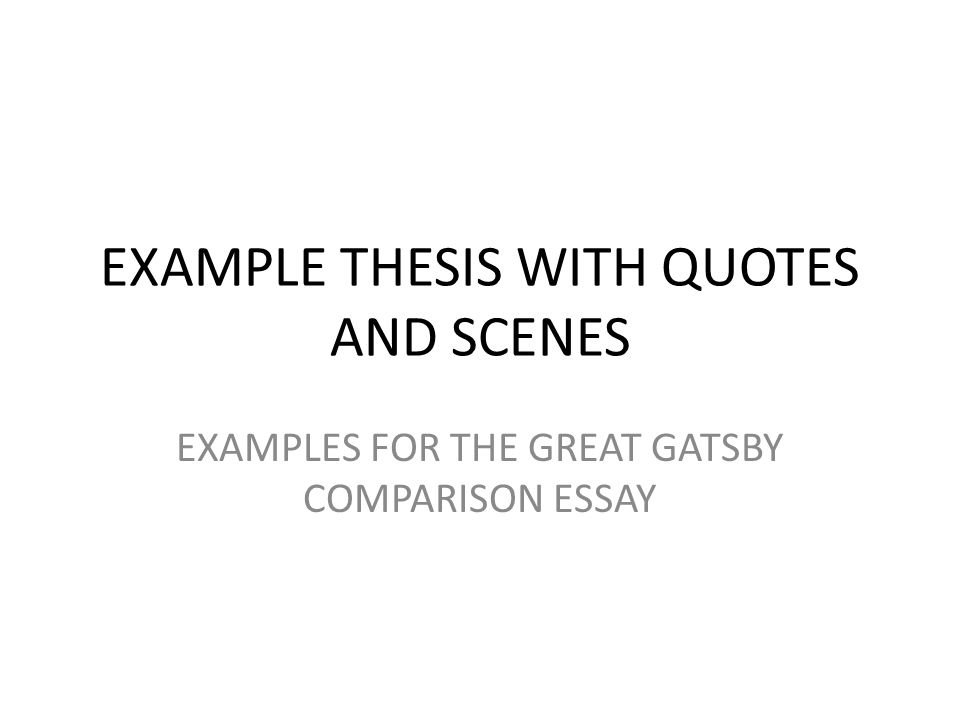1 example thesis with quotes and scenes examples for the great gatsby comparison essay - Comparison Essay Thesis Example