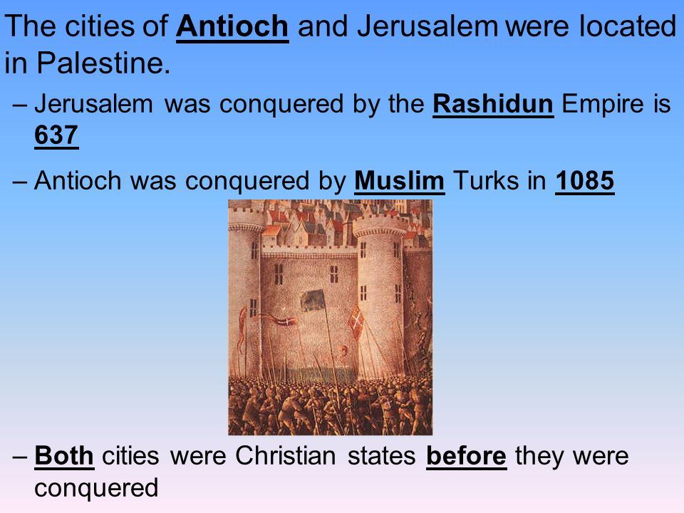 The cities of Antioch and Jerusalem were located in Palestine.
