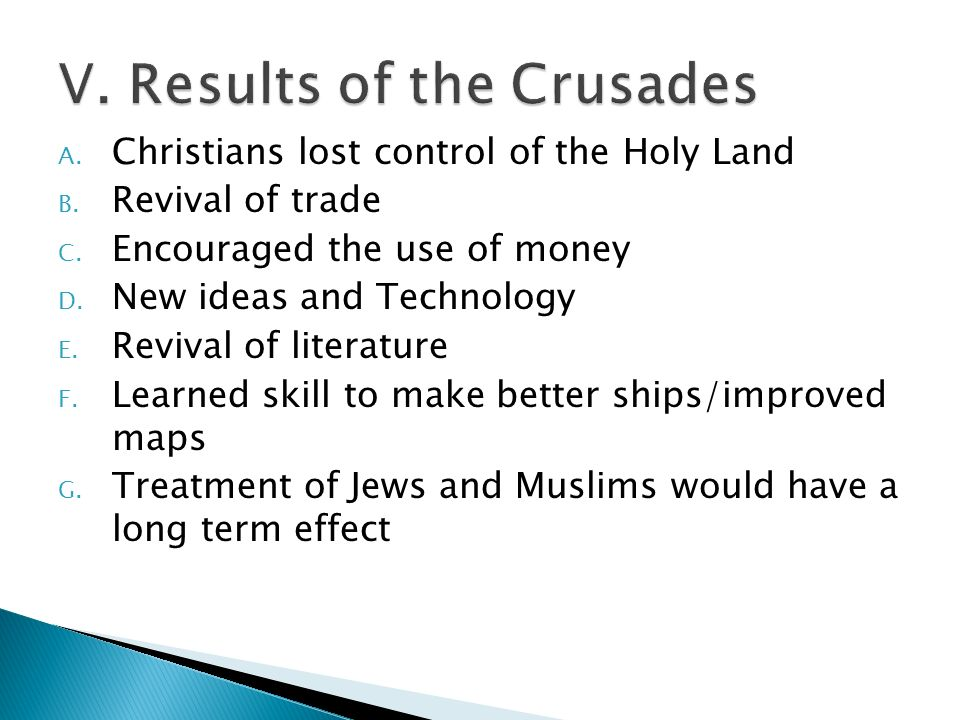 A. Christians lost control of the Holy Land B. Revival of trade C.