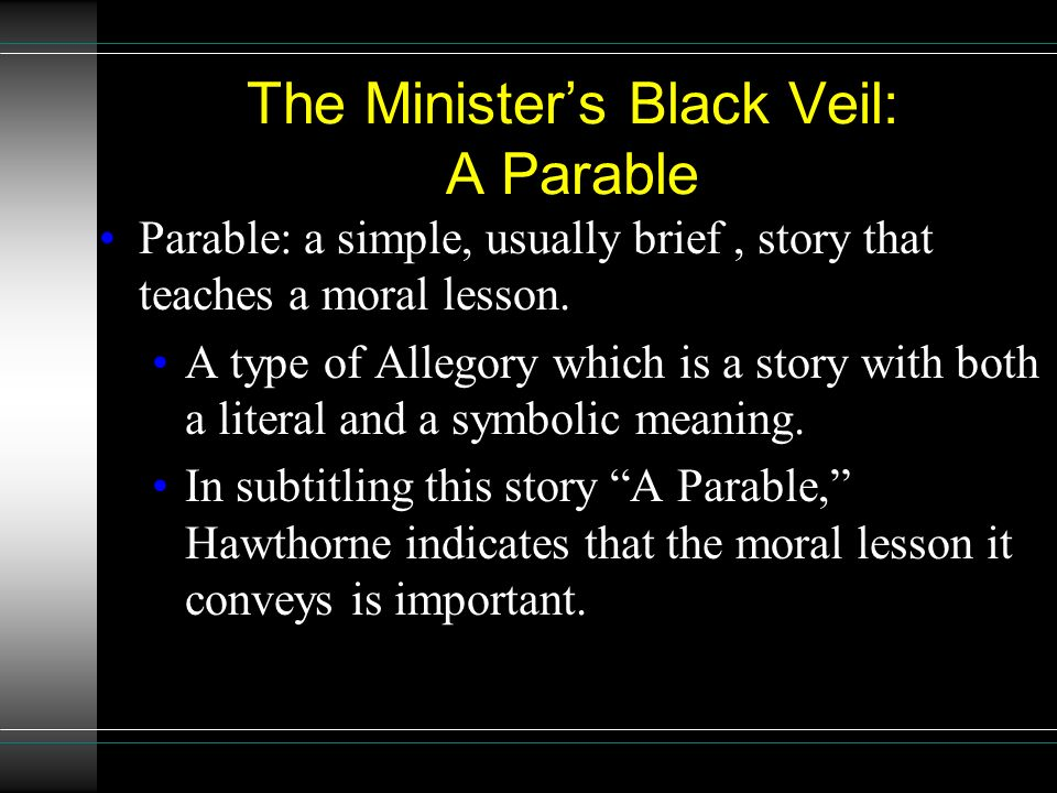 an overview of the ministers black veil essay nathaniel hawthorne The minister's black veil by nathaniel hawthorne pixton activity: the minister's black veil 1 plot analysis overview: at least 2 clear.