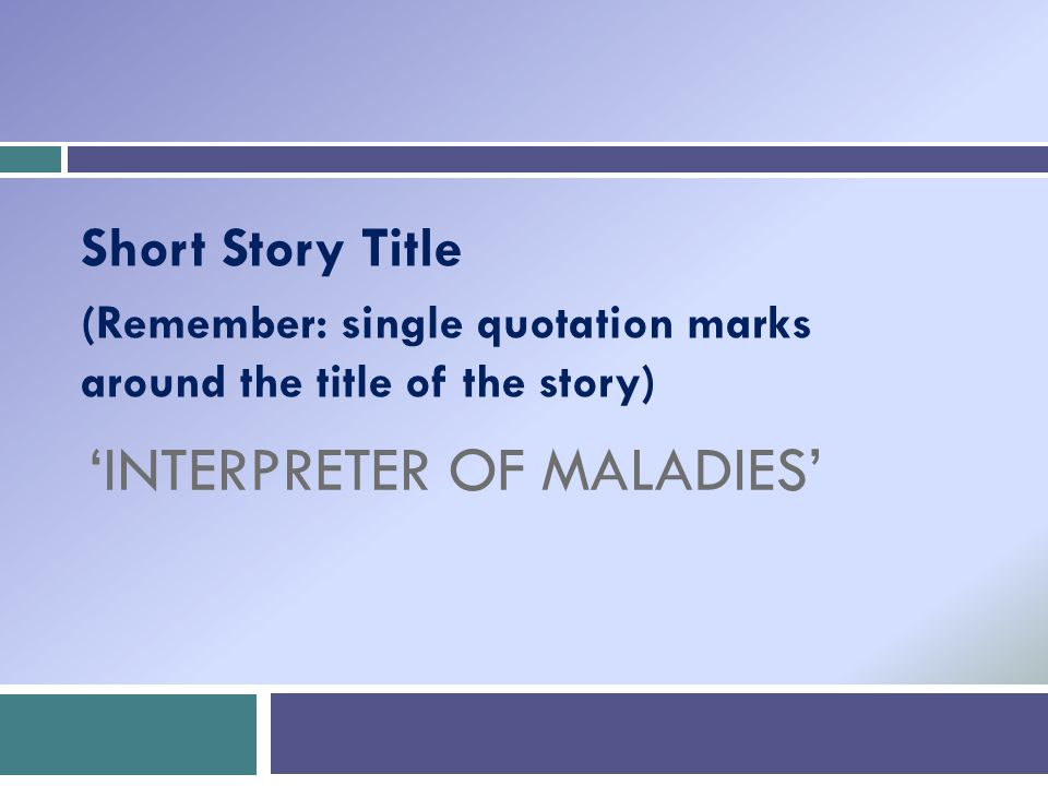 interpreter of maladies 2 essay Interpreter of maladies study guide contains a biography of jhumpa lahiri, literature essays, quiz questions, major themes, characters, and a full summary and analysis of each of the short stories.