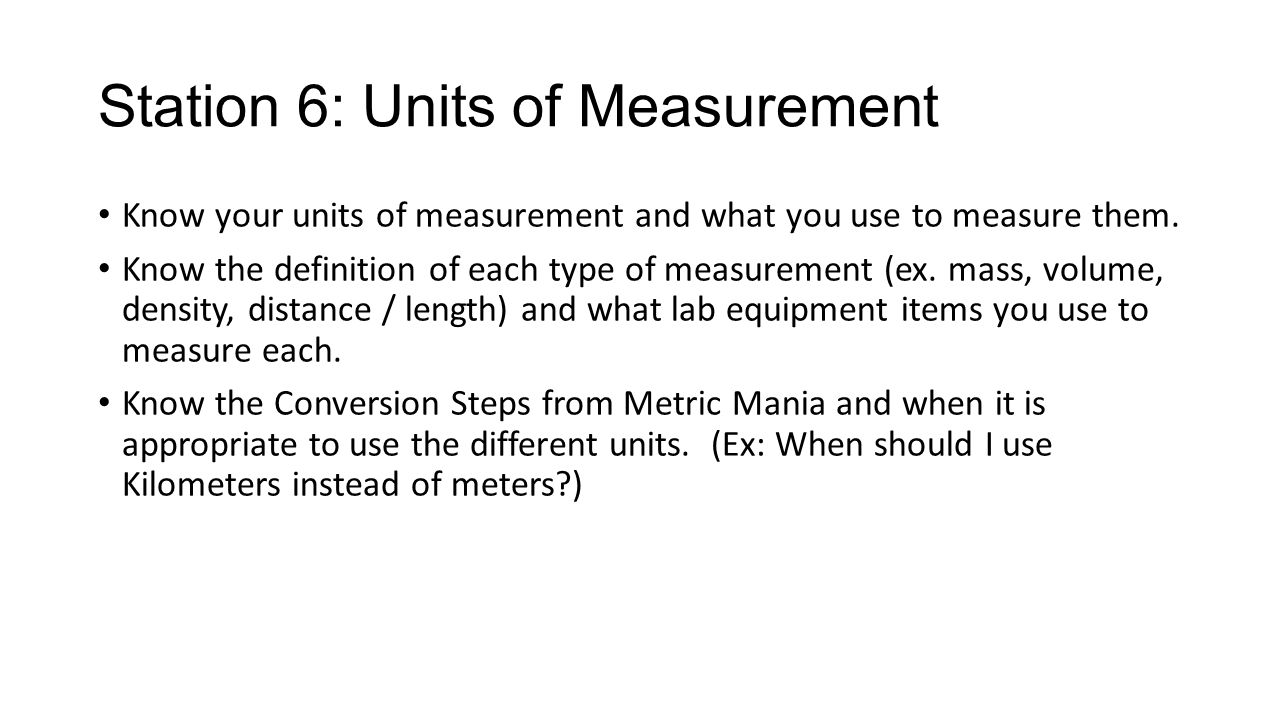 Station 6: Units Of Measurement Know Your Units Of Measurement And What You  Use To