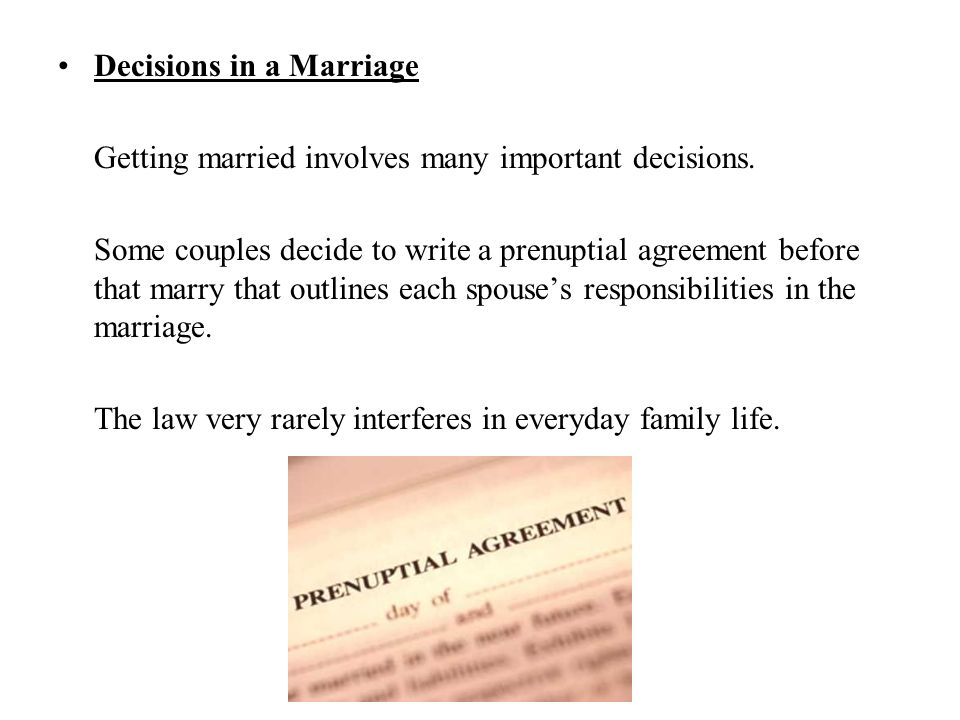 Decisions in a Marriage Getting married involves many important decisions.