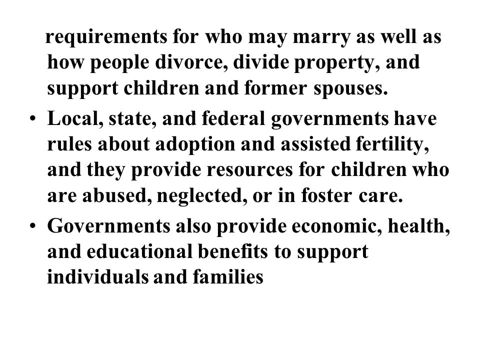 requirements for who may marry as well as how people divorce, divide property, and support children and former spouses.