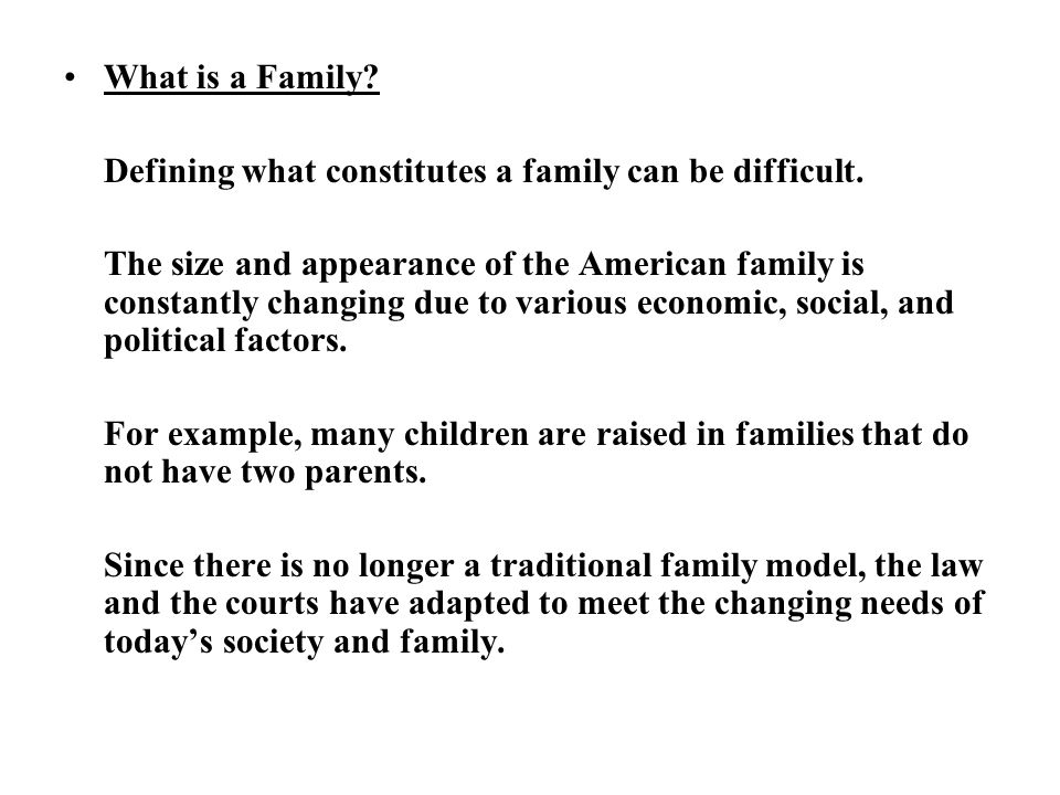 What is a Family. Defining what constitutes a family can be difficult.