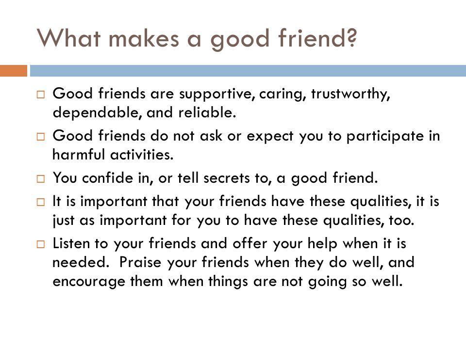 What makes a good friend.