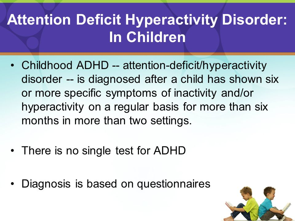 the characteristics of the attention deficit hyperactivity disorder in children The major characteristics of attention deficit disorder are the hyperactivity characteristic of attention between children and adults with the disorder.