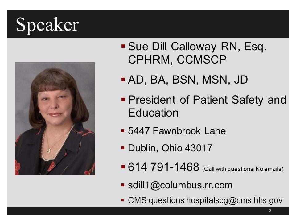 2 Speaker  Sue Dill Calloway RN, Esq.