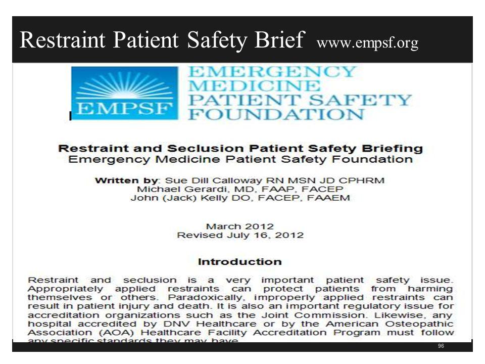 Restraint Patient Safety Brief www.empsf.org 96