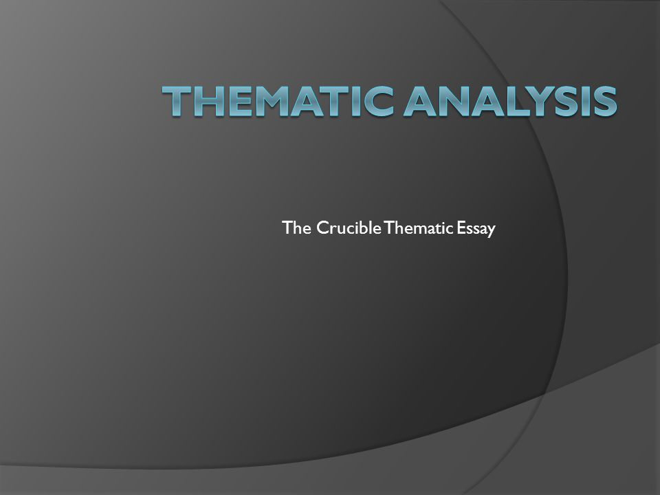 the crucible thematic essay what do we know  we ve been  1 the crucible thematic essay