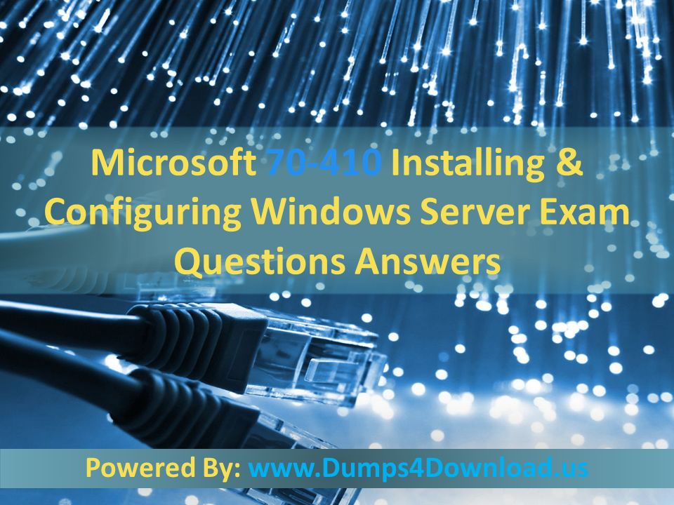 Line Optical Questions : Microsoft installing configuring windows server exam questions