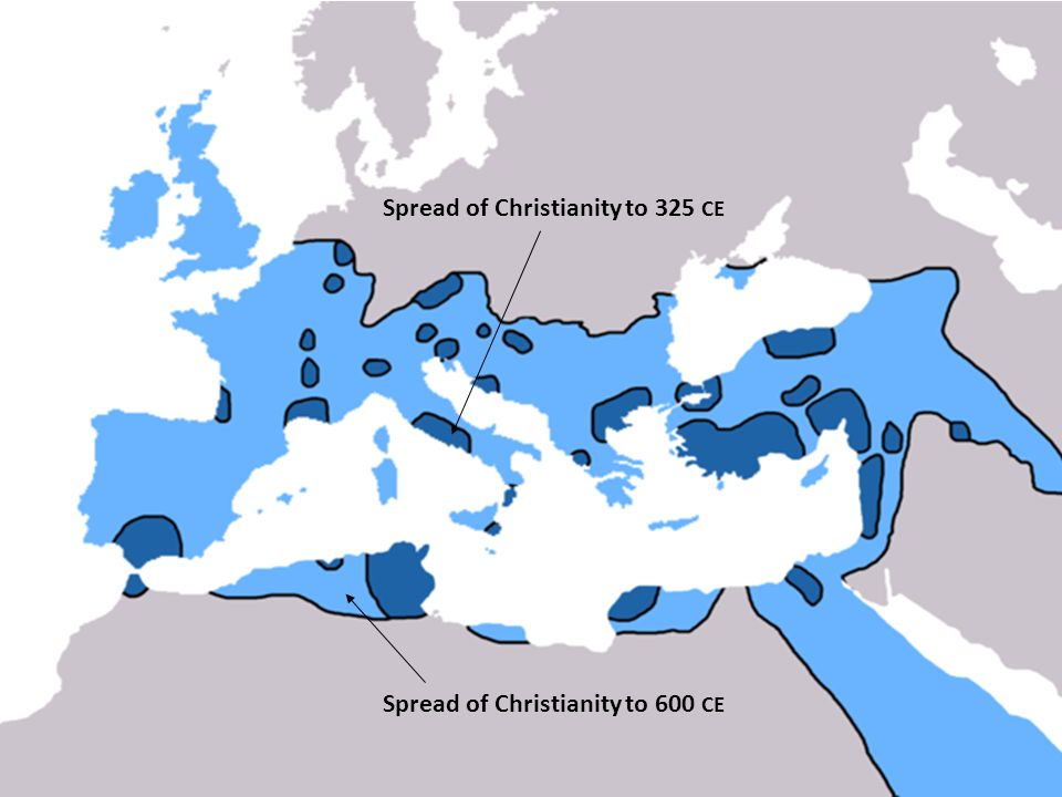 Spread of Christianity to 325 CE Spread of Christianity to 600 CE