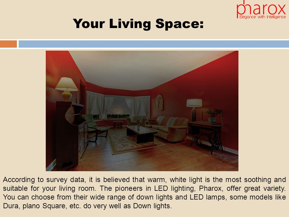 According to survey data it is believed that warm white light is the most