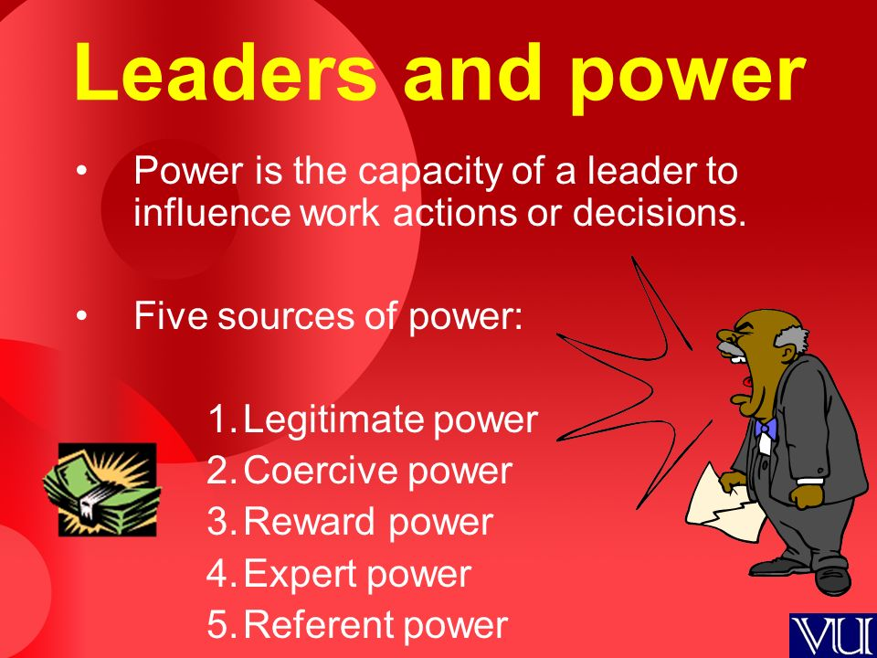 Leaders and power Power is the capacity of a leader to influence work actions or decisions.