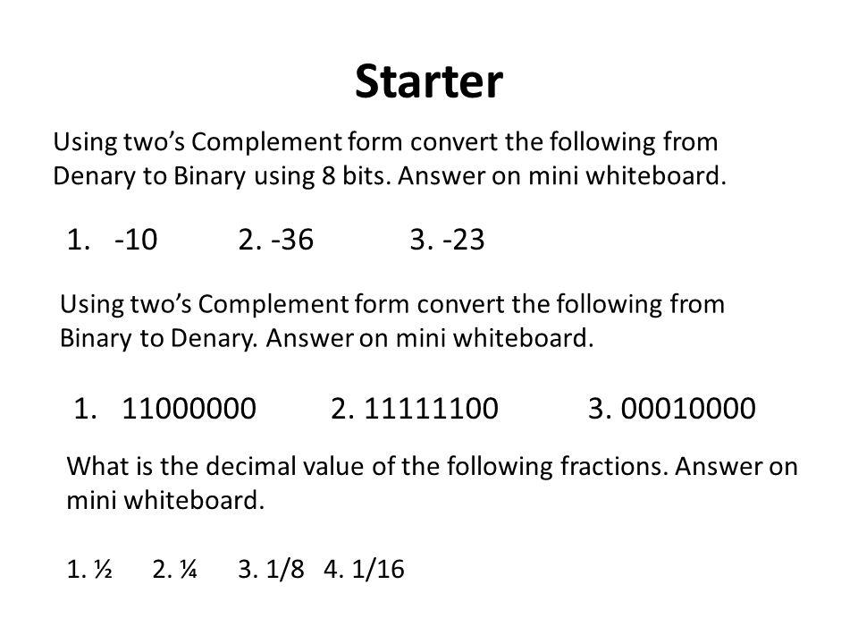 Starter Using two's Complement form convert the following from ...