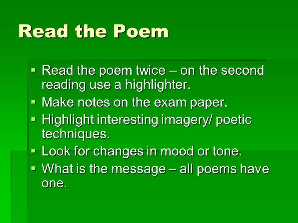 Read the Poem  Read the poem twice – on the second reading use a highlighter.