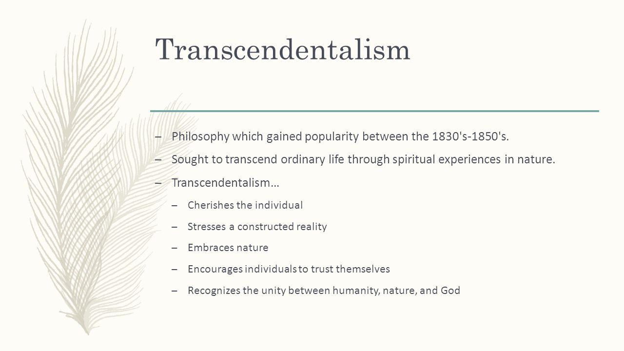 thesis statements on transcendentalism Study guide for the (a sort of mini-thesis statement) what is the trajectory that transcendentalism takes as it relates to the question of hierarchy.