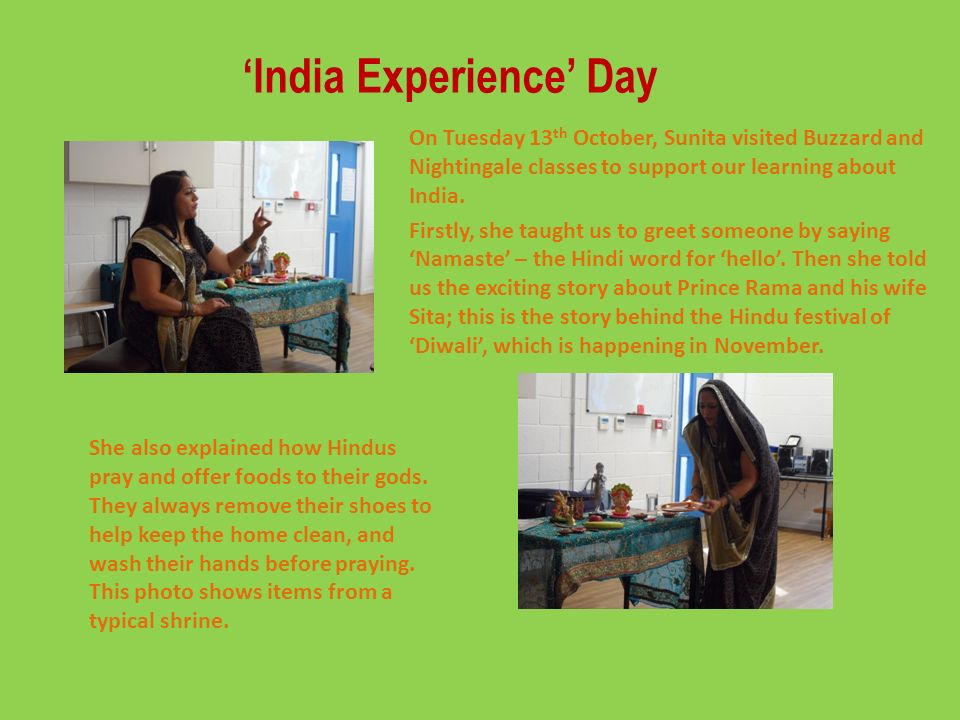 'India Experience' Day On Tuesday 13 th October, Sunita visited Buzzard and Nightingale classes to support our learning about India.