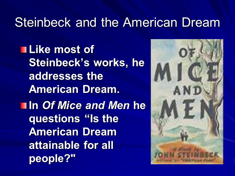 of mice and men by steinbeck essay Essay of mice and men by john steinbeck published in 1937, john steinbeck's novel of mice and men revealed the sense of profound loneliness that some 1930's temporary ranch workers experienced the characters' sense of loneliness, brought about the characters isolation from others around them.