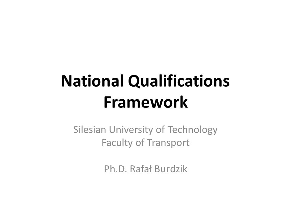 National Qualifications Framework Silesian University of Technology Faculty of Transport Ph.D.