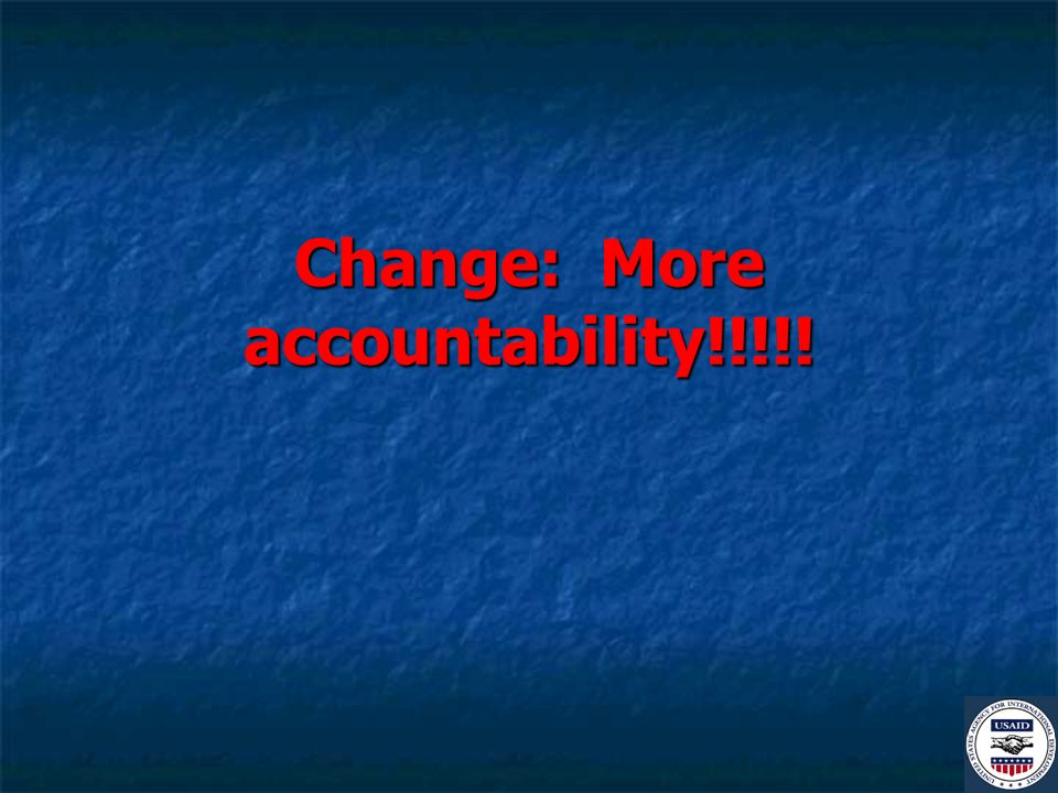 Change: More accountability!!!!!