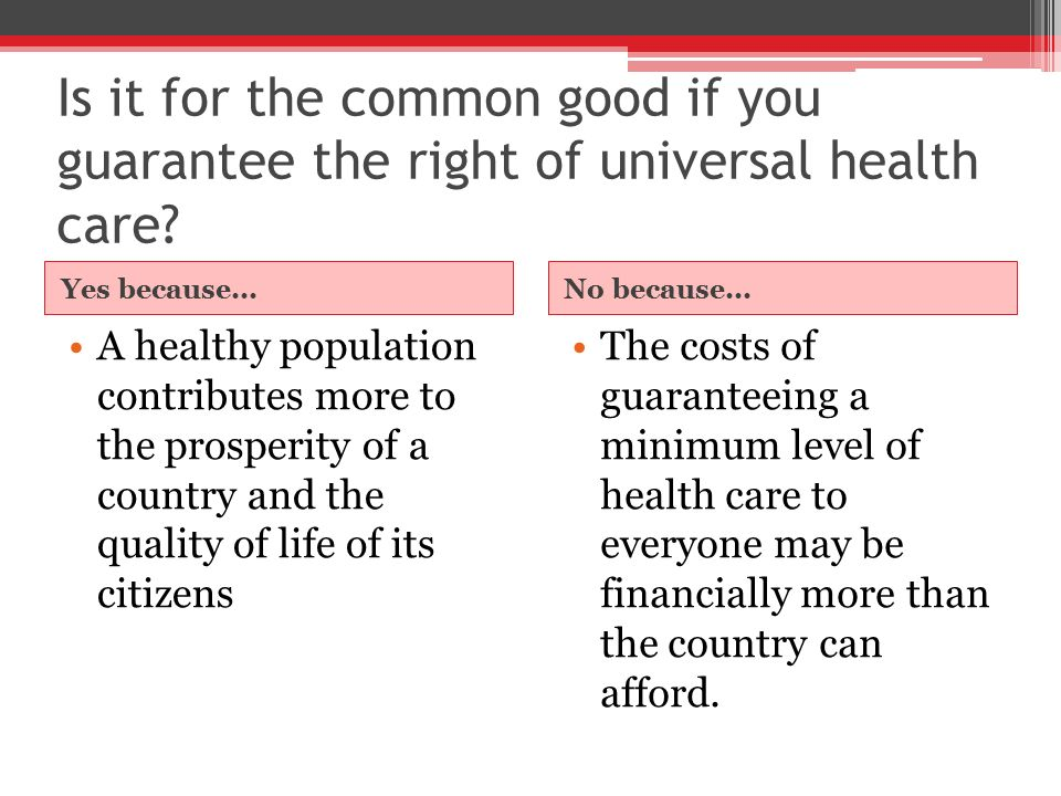 Is it for the common good if you guarantee the right of universal health care.