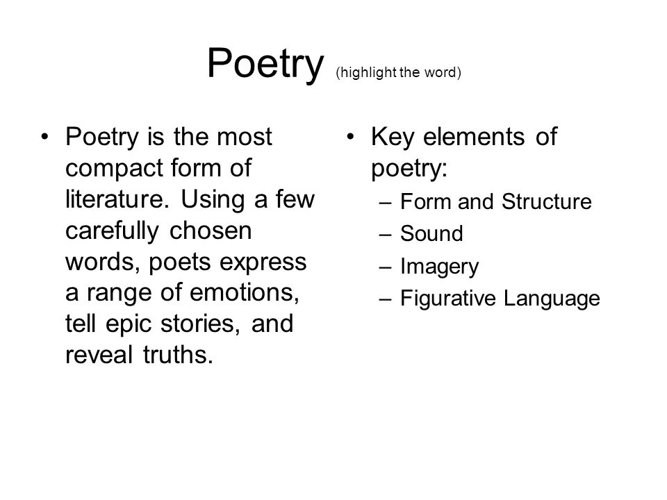 the importance of poetry in literature In poetry, its importance is much greater poets think of how they want something to sound as much as they think of what they want to say and in fact it's often impossible to distinguish one from the other.