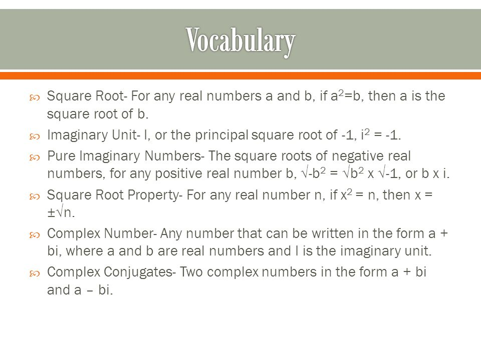 Complex Numbers  Square Root- For any real numbers a and b, if a ...