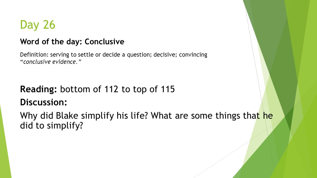 Day 26 Word Of The Day: Conclusive Definition: Serving To Settle Or Decide A