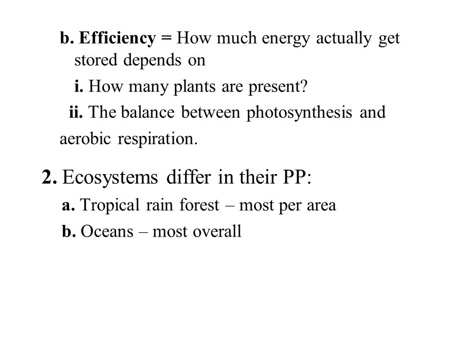 b. Efficiency = How much energy actually get stored depends on i.