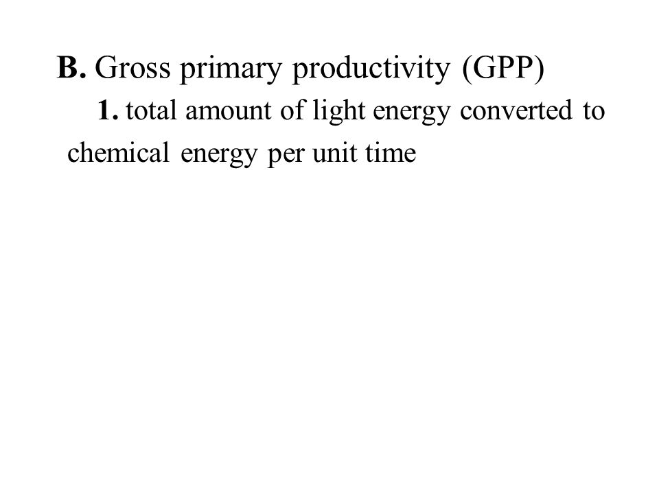 B. Gross primary productivity (GPP) 1.