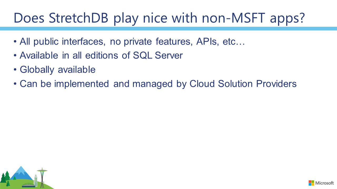 Does StretchDB play nice with non-MSFT apps.