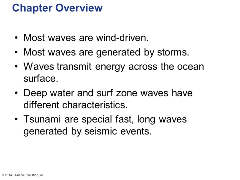 2014 pearson education inc w waves and water dynamics chapter 2014 pearson education inc chapter overview most waves are wind driven sciox Gallery